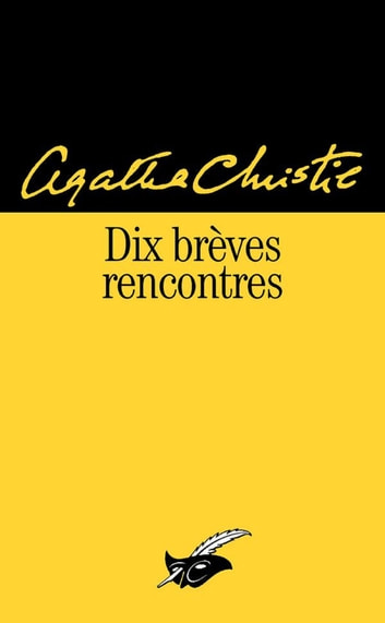 Dix brèves rencontres eBook by Agatha Christie