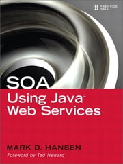 SOA Using Java Web Services ebook by Mark D. Hansen