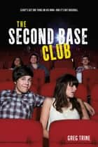 The Second Base Club ebook by Greg Trine