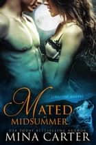 Mated by Midsummer - Stratton Wolves, #1 ebook by Mina Carter