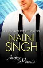Awaken To Pleasure ebook by Nalini Singh