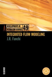Integrated Flow Modeling ebook by Fanchi, John