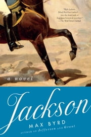 Jackson: A Novel ebook by Max Byrd