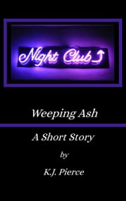 Weeping Ash ebook by K.J. Pierce