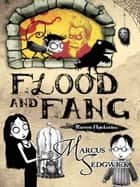 Raven Mysteries: Flood and Fang ebook by Marcus Sedgwick,Pete Williamson