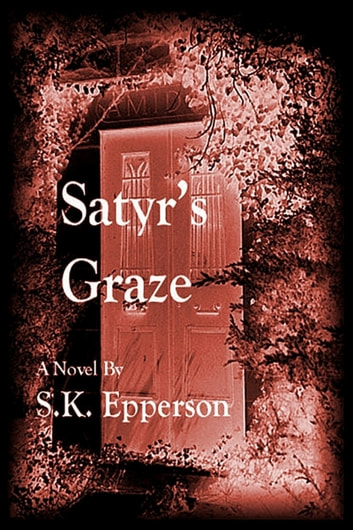 Satyr's Graze ebook by S.K. Epperson