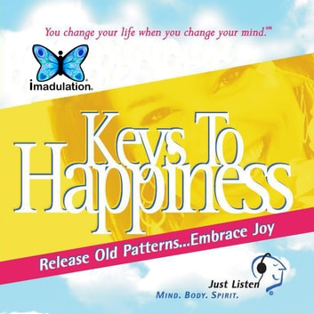 Keys To Happiness - Release Old Patterns...Embrace Joy audiobook by Ellen Chernoff Simon
