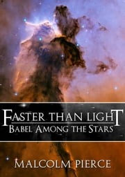 Faster Than Light: Babel Among the Stars ebook by Malcolm Pierce