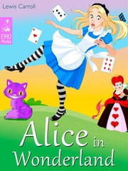 Alice in Wonderland - Alice's Adventures in Wonderland (Illustrated Edition) ebook by Lewis Carroll,Lewis Carroll