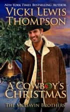 A Cowboy's Christmas eBook by Vicki Lewis Thompson
