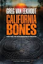 California Bones ebook by Greg van Eekhout