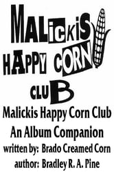 Malickis Happy Corn Club: An Album Companion ebook by Brado Creamed Corn