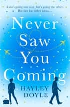 Never Saw You Coming ebook by Hayley Doyle
