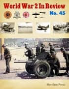 World War 2 In Review No. 45 ebook by Merriam Press