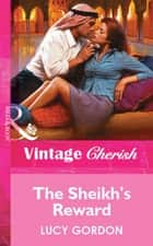 The Sheikh's Reward (Mills & Boon Vintage Cherish) ekitaplar by Lucy Gordon