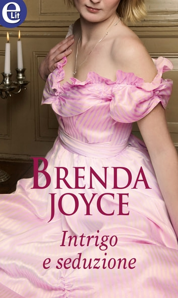 Intrigo e seduzione (eLit) ebook by Brenda Joyce