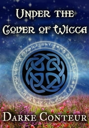 Under The Cover of Wicca ebook by Darke Conteur
