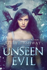 Unseen Evil ebook by Kelly Hashway
