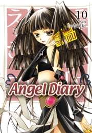 Angel Diary, Vol. 10 ebook by YunHee Lee,Kara