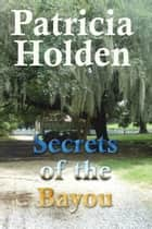 Secrets of the Bayou ebook by