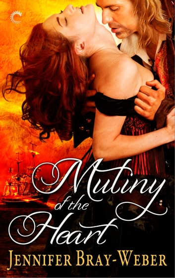 Mutiny of the Heart ebook by Jennifer Bray-Weber