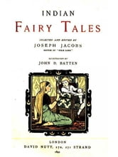 Indian Fairy Tales ebook by John Dickson Batten and Joseph Jacobs,Illustrated by John D. Batten