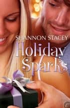 Holiday Sparks 電子書 by Shannon Stacey