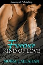 Forever Kind of Love ebook by Moira Callahan