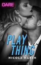 Play Thing ebook by Nicola Marsh