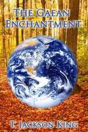 The Gaean Enchantment - Odyssian Cycle, #1 ebook by T. Jackson King