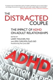 The Distracted Couple - The impact of ADHD on adult relationships ebook by Larry Maucieri,Jon Carlson