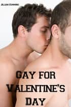 Gay for Valentine's Day ebook by Jillian Cumming