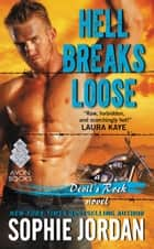 Hell Breaks Loose - A Devil's Rock Novel ebook by Sophie Jordan