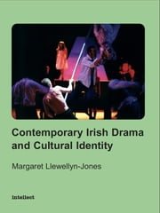Contemporary Irish Drama and Cultural Identity ebook by Margaret Llewellyn-Jones