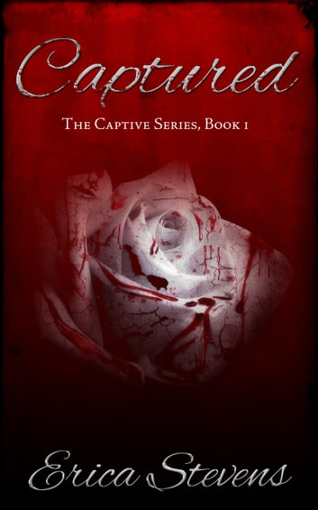 Captured (The Captive Series Book 1) ebook by Erica Stevens