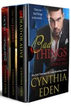Bad Things Volume One - Books 1 to 3 ebook by