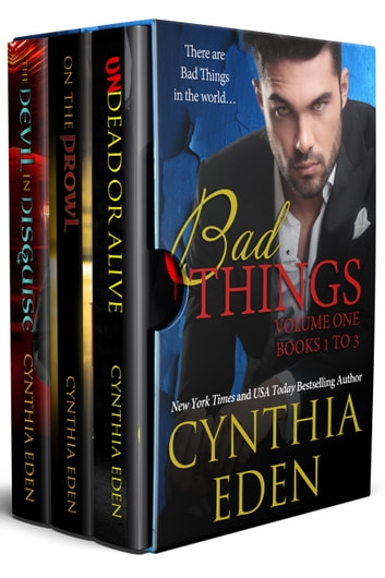 Bad Things Volume One - Books 1 to 3 ebook by Cynthia Eden
