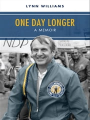 One Day Longer - A Memoir ebook by Lynn R. Williams