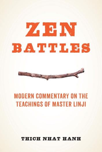 Zen Battles - Modern Commentary on the Teachings of Master Linji eBook by Thich Nhat Hanh