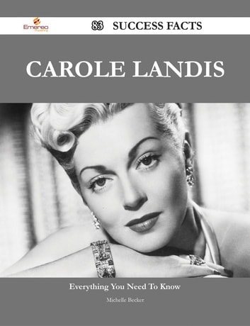 Carole Landis 83 Success Facts - Everything you need to know about Carole Landis ebook by Michelle Becker