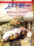 Military Daddy (Mills & Boon Love Inspired) eBook by Patricia Davids