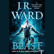 The Beast - A Novel of the Black Dagger Brotherhood audiobook by J.R. Ward