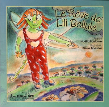 Le rêve de Lili Bellule ebook by Noëlla Fontaine