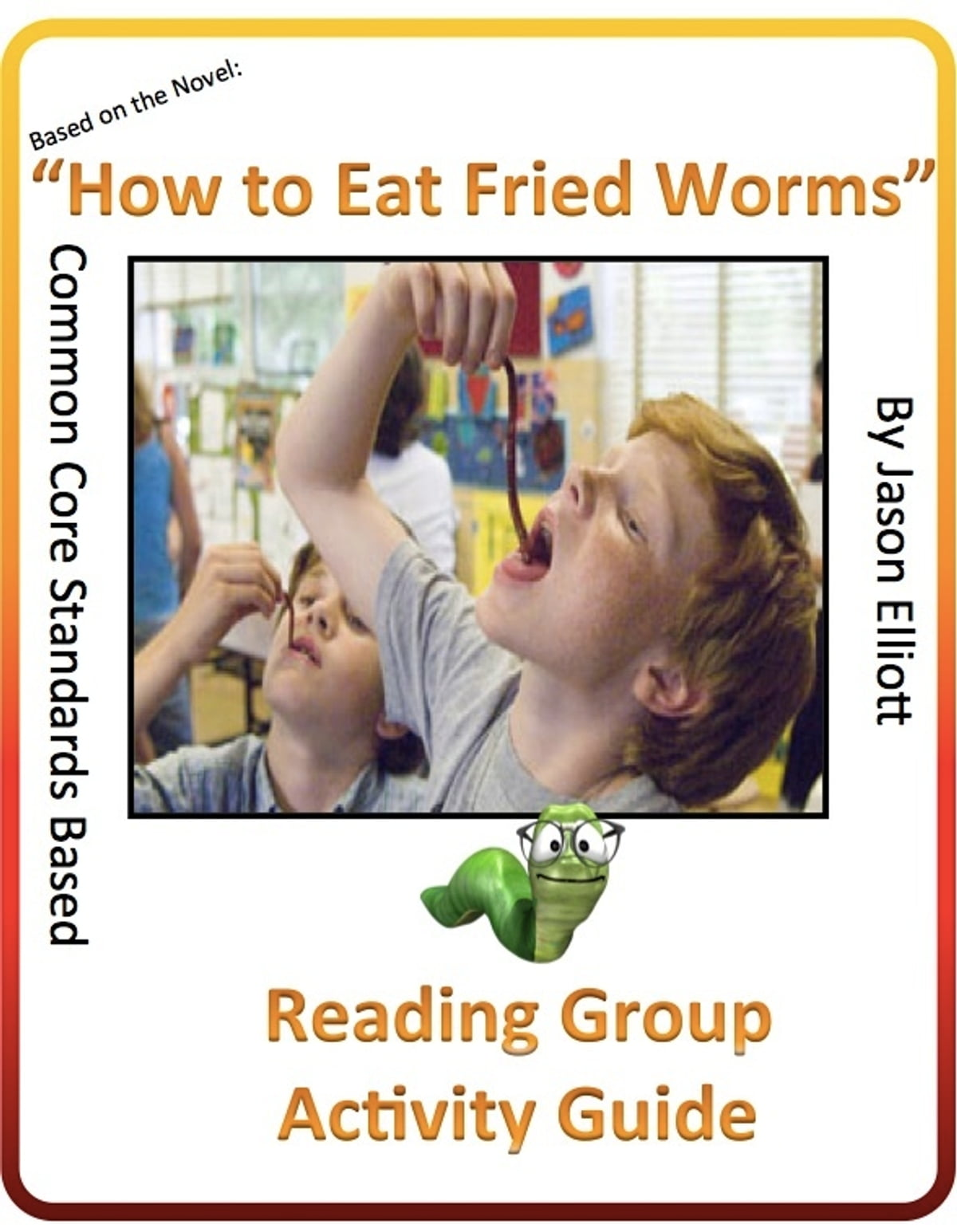How To Eat Fried Worms Reading Group Activity Guide Ebook By Jason Elliott  9781476302485 Kobo