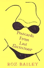 Postcards From Last Summer ebook by Roz Bailey