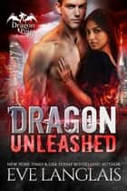 Dragon Unleashed ekitaplar by Eve Langlais