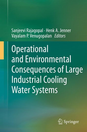 Operational and Environmental Consequences of Large Industrial Cooling Water Systems ebook by