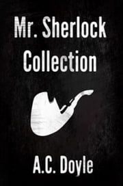 Sherlock Holmes Collection ebook by Arthur Conan Doyle