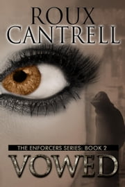 Vowed - The Enforcers series, #2 ebook by Roux Cantrell