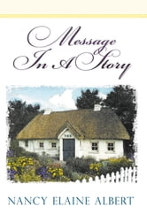 Message In A Story ebook by NANCY ELAINE ALBERT